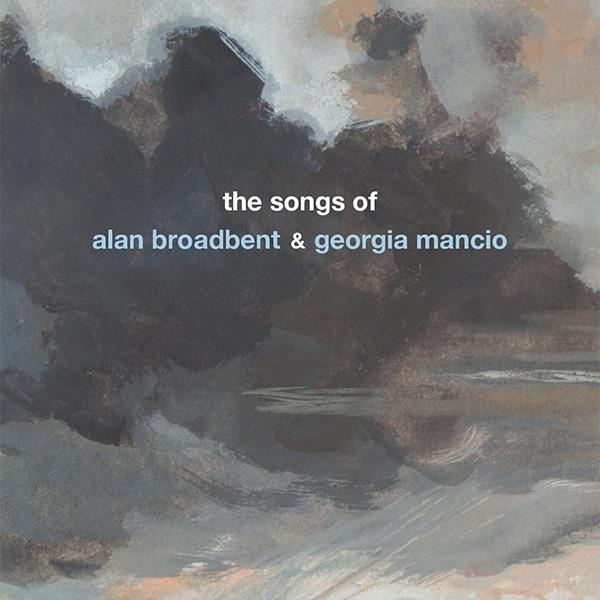 The Songs of Alan Broadbent and Georgia Mancio: bookcover